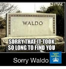 Waldo Meme - pics esmemes com waldo sorry thatittook so long to