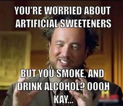 Conspiracy Theorist Meme - although artificial sweeteners are one of the few conspiracy