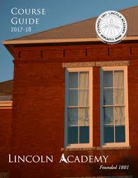 lincoln academy course catalogue 2017 18 by lincoln academy issuu