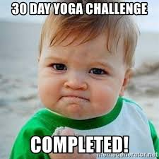 Challenge Completed Meme - 30 day yoga challenge completed victory baby meme generator