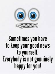 Good News Meme - sometimes you have to keep your good news to yourself everybody is