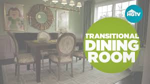 transitional dining room style video hgtv