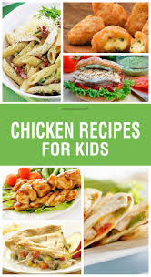 best 25 kid friendly chicken recipes ideas on pinterest meals
