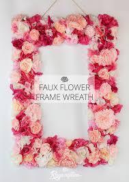 Faux Flowers Easy Faux Flower Frame Wreath