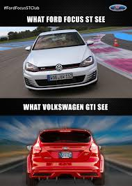 Ford Focus Meme - hello everybody have you had ever same situation ford focus st
