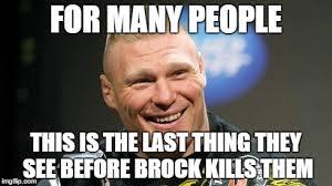 Brock Lesnar Meme - brock lesnar memes imgflip