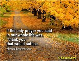 if the only prayer you said was thank you that would suffice