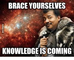 Kid With Braces Meme - brace yourselves knowledge is coming braces meme on esmemes com