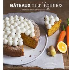collection marabout cuisine gâteaux aux légumes marabout cuisine collection les petits plats