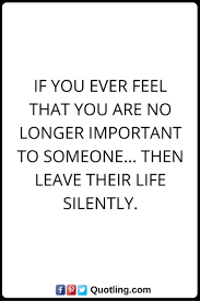 Long Term Love Quotes by Moving On Quotes If You Ever Feel That You Are No Longer Important