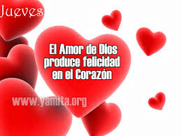 imagenes jueves de amor image jueves el amor de dios produce felicidad al corazón yamita jpg