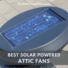 best solar powered attic fans for ventilation the solar transition