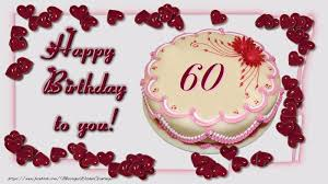 60 years birthday happy birthday to you 60 years messageswishesgreetings