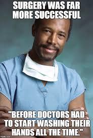 Medical Memes - bad medical advice ben carson meme generator imgflip