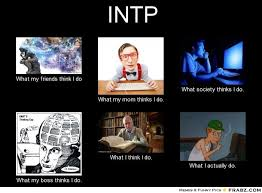 What They Think I Do Meme - intp what my friends think i do what i actually do intp