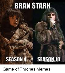 Game Of Thrones Meme - bran stark season 4 season 10 game of thrones memes game of