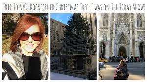 i was on the today show trip to nyc the rockefeller christmas
