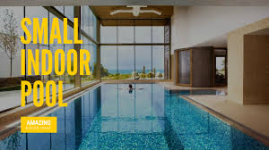 100 indoor pool small indoor pools for homes backyard