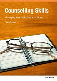 Counselling Skills For Managers Counselling Skills Managing Problems At Work