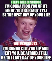 Autocorrect Meme - bad luck brian meme imgflip