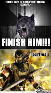 rmx friend doesn t like mortal kombat by perseus meme center