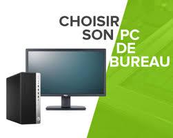 choix ordinateur bureau guide d achat choisir un ordinateur d occasion reconditionné