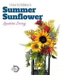 Sunflower Mesh Wreath How To Make A Summer Sunflower Lantern Swag Southern Charm Wreaths