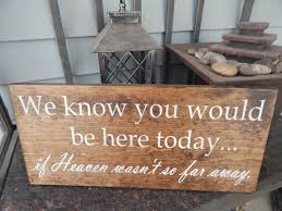 wedding memorial sign wedding signs and quotes