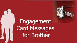 Wishes For Engagement Cards Brother Engagement Card Message Jpg