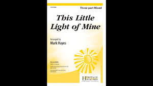 instrumental this little light of mine this little light of mine 3 part mark hayes youtube
