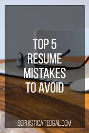 avoiding resume mistakes resume mistakes 28 images best 16 info graphics for hacks