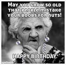 Happy Birthday Meme Dirty - list of synonyms and antonyms of the word old lady meme