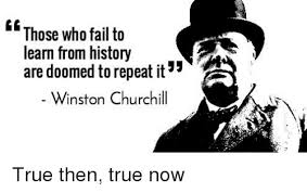 True History Meme - those who fail to learn from history are doomed to repeat it winston
