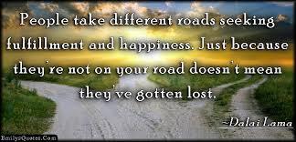 Seeking Not Take Different Roads Seeking Fulfillment And Happiness