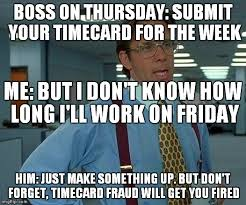 That Would Be Great Meme - download timecard meme super grove