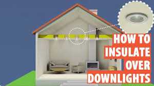 Installing Pot Lights In Insulated Ceiling Ceiling Light How To Fit Downlight Covers Insulation Downlights
