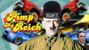 Pimp My Ride Meme - pimp my reich youtube
