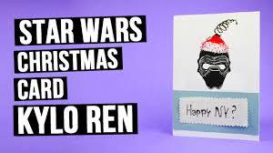 wars christmas diy wars christmas card with kylo ren jpg