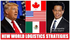 Trump Nafta Changes New World Logistics Strategies Ship Oci