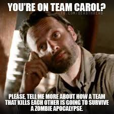Carol Twd Meme - team carol no no team carol rick grimes the walking dead