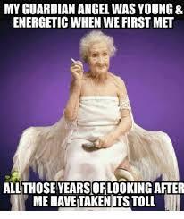 Angel Meme - my guardian angel was young energetic when we first met allthose