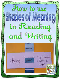 how do you use shades of meaning in your reading and writing