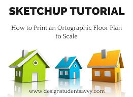Sketchup Floor Plans Sketchup Print To Scale Tutorial Print An Orthographic Floor