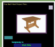Wood Project Plans Small by Free Easy Wood Project Plans 115137 The Best Image Search