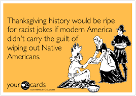 thanksgiving history would be ripe for jokes if modern