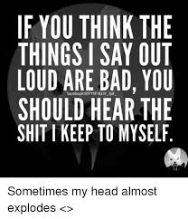 I Say Meme - 25 best memes about saying out loud saying out loud memes
