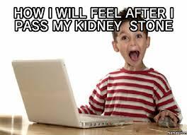 Kidney Stones Meme - image gallery kidney stones meme