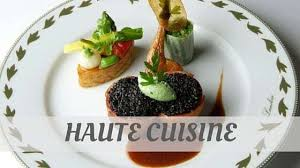 haute cuisine how do you say haute cuisine we ll teach you now