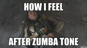 Funny Zumba Memes - how i feel after zumba tone