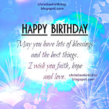 happy birthday religious happy birthday and lots of blessings